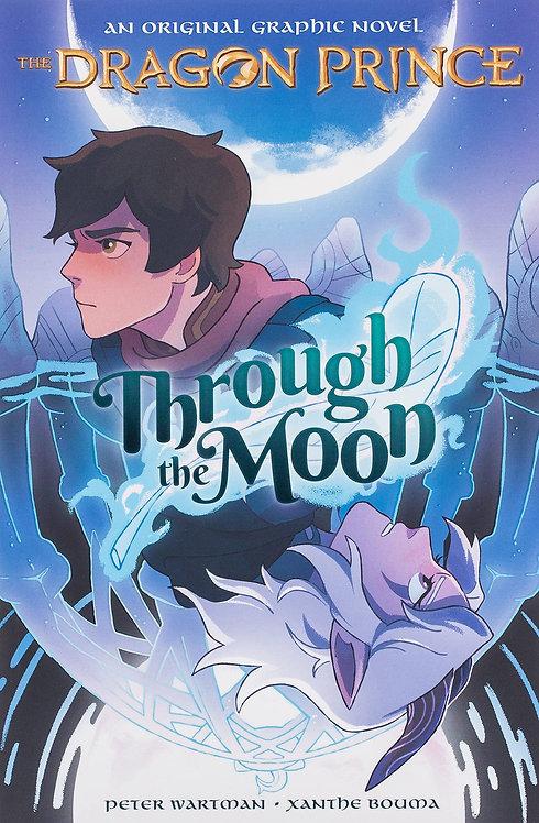 Through the Moon (The Dragon Prince, Book 1)