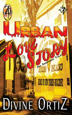 Urban Love Story- Divine Ortiz
