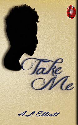 Take Me- A.L Elliot