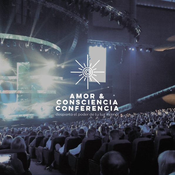 Conferencia Amor & Consciencia / Love & Consciousness Conference