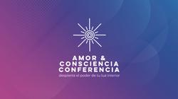 AMOR & CONSCIENCIA CONFERENCIA