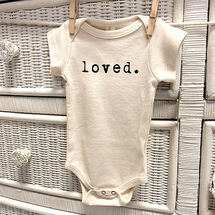 "Organic ""Loved"" Onesie/ Temporarily out of stock"