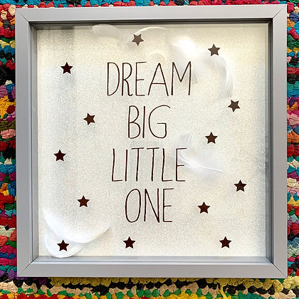"""Dream Big Little One"" Wall art"