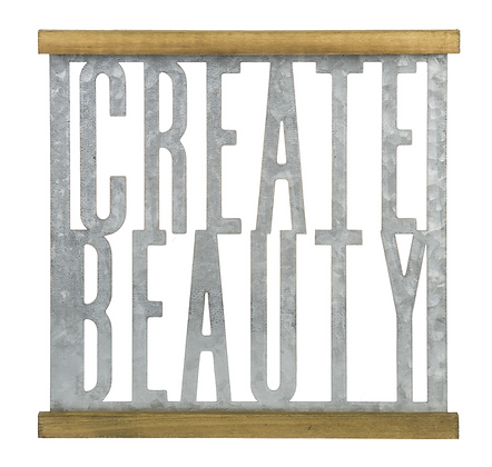 """Create Beauty""Metal & Wood Laser Cut Plaque"