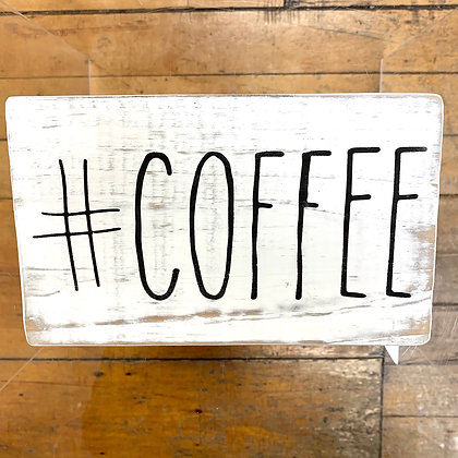 """""""#Coffee"""" Wooden Sign"""