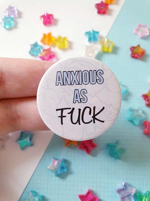 Anxious as Fuck Badge