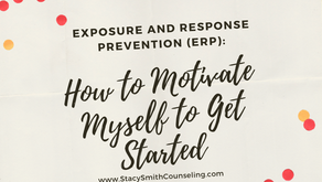Exposure and Response Prevention (ERP): How to Motivate Myself to Get Started