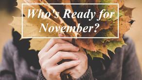 Who's Ready For November?