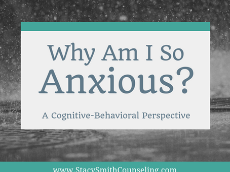 Why Am I So Anxious? A Cognitive-Behavioral Perspective