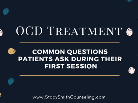 OCD Treatment: The Top 10 Questions and Comments I Hear From Patients During Their First Session