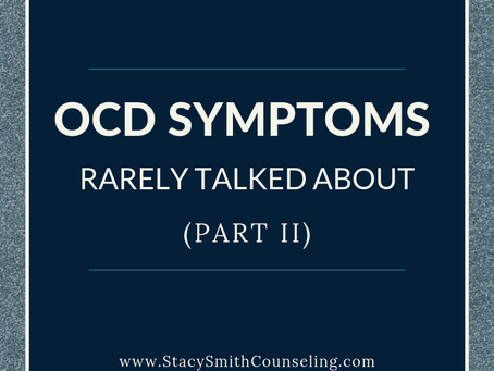 OCD Symptoms Rarely Talked About (Part II)