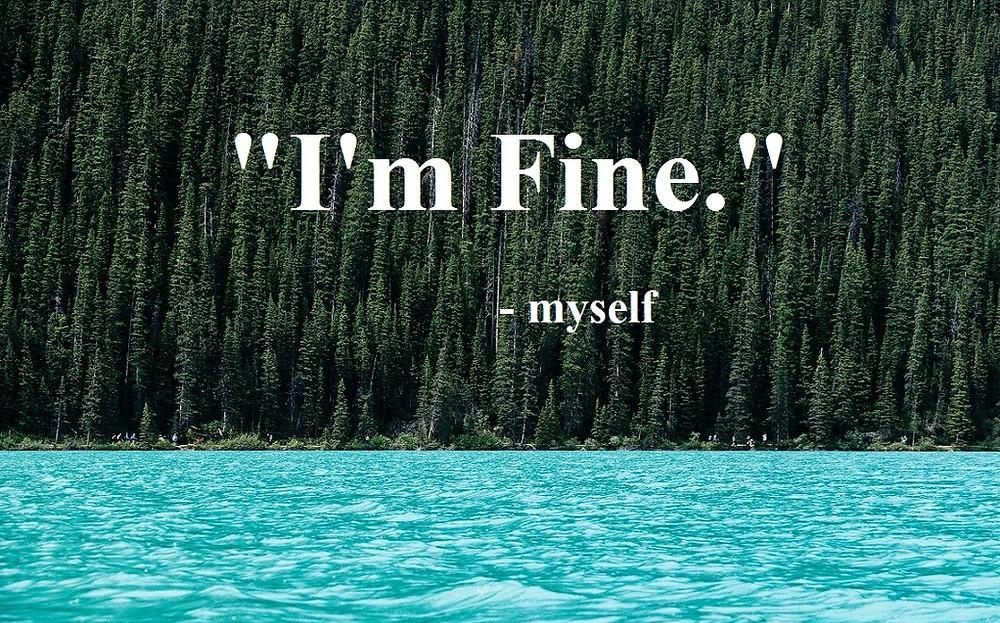 Saying I'm Fine