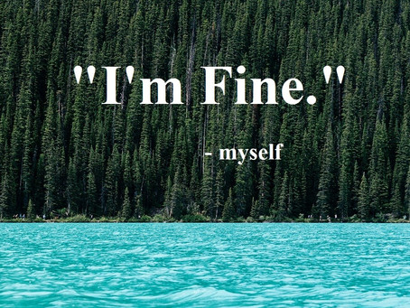 """Why Do We Say """"I'm Fine,"""" When We're Really Not?"""