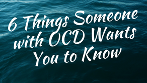 6 Things Someone With OCD Wants You to Know