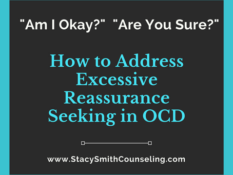 """""""Am I Okay?""""  """"Are You Sure?""""  How to Address Excessive Reassurance Seeking in O"""
