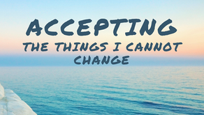 Accepting the Things I Cannot Change