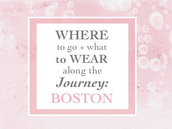 Where to Go + What to Wear Along the Journey: Boston like a Local