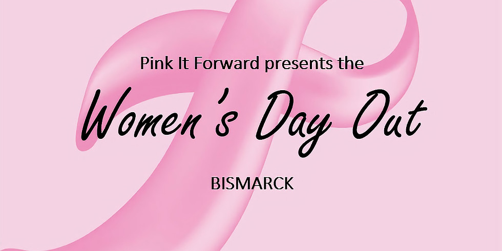 Women's Day Out - Bismarck!