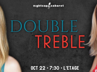 Double Treble at Nightcap Cabaret