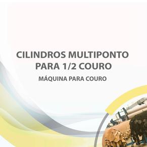 Cilindros multiponto para 1/2 couro
