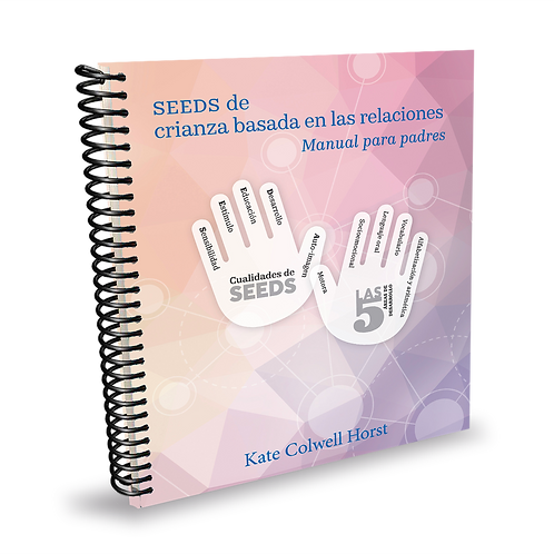 Relationship Based Parenting - Parent's Manual (Spanish)