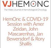 HemOnc & COVID-19 Session with Amer Zeidan, John Mascarenhas, Jan Bewersdorf & Rory Shallis