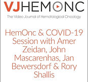 HemOnc & COVID-19 Session with Amer Zeidan, John Mascarenhas, Jan Bewersdorf & Rory Shallis
