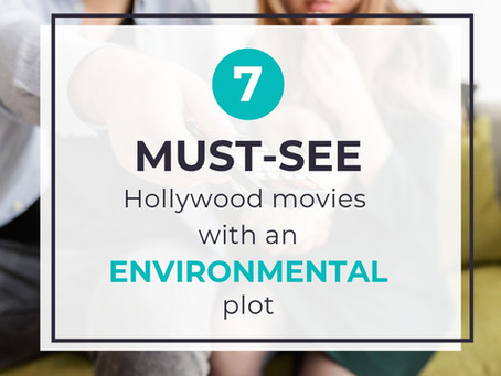7 Must-See Hollywood Movies with an Environmental plot