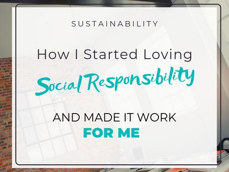 How I Started Loving Social Responsibility