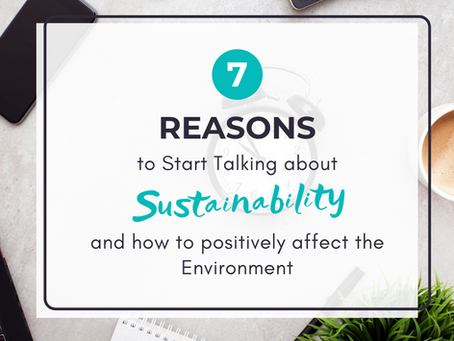 7 Reasons to Start Talking about Sustainability Today