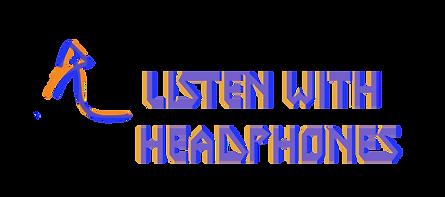 listen with headphones.png