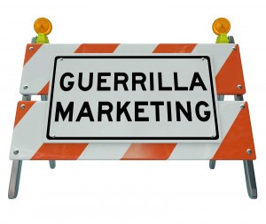 Practice Guerrilla Marketing:  Use inexpensive yet highly effective tools to achieve success