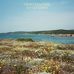 Henry Nowhere - Not Going Back EP Cover.