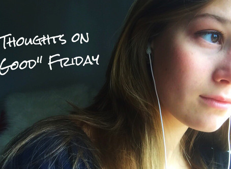 """Thoughts on """"Good"""" Friday"""