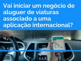 Vai iniciar um negócio de aluguer de passageiros associado a uma aplicação internacional? (UBER)