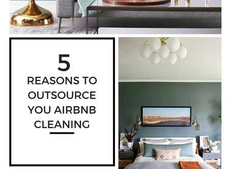 5 Reasons why you should outsource your Airbnb Cleaning