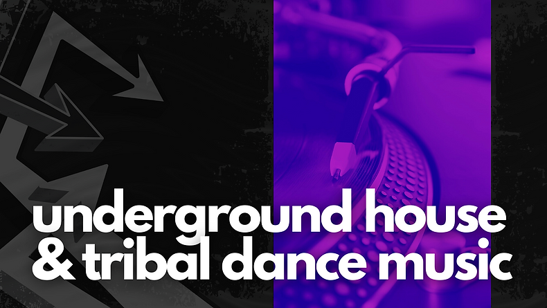 underground house & tribal dance music