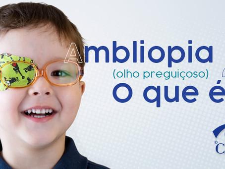 Ambliopia (olho preguiçoso): o que é?