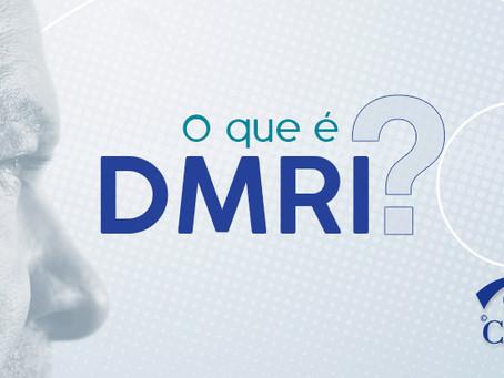 O que é DMRI?