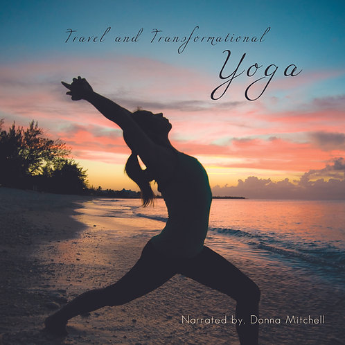 Travel and Transformational Yoga - Digital Download