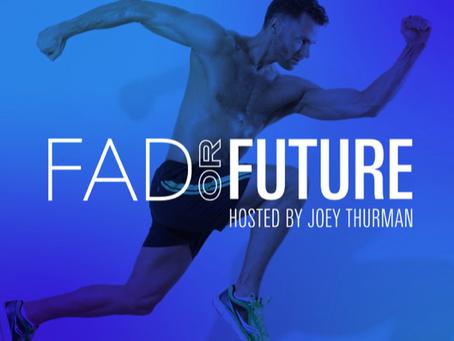 Joey Thurman & Travis Richey FAD or future Podcast