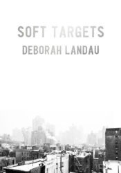 Amelia Rodriguez: On Soft Targets by Deborah Landau