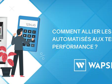 Comment allier les tests automatisés aux tests de performance ?