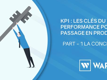 KPI : les clés du test de performance pour un passage en prod réussi - La conception