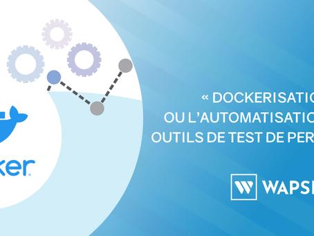 Dockerisation ou l'automatisation de ses outils de test de performance