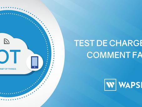Test de charge et IOT, comment faire ?