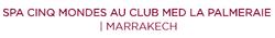 Spa Cinq Mondes au Club Med La Palmeraie