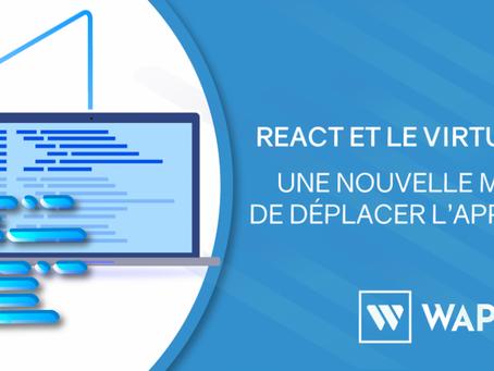 REACT et Virtual DOM, une nouvelle manière de déplacer l'application