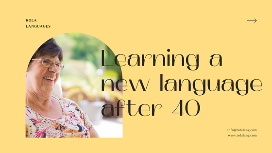 Learning a new language after 40