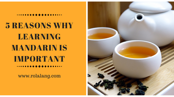 5 REASONS WHY LEARNING MANDARIN IS IMPORTANT